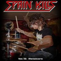Spain Kills: Vol. 10, Part 1: Metalcore