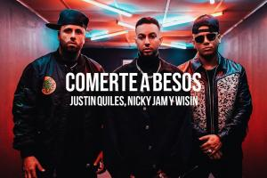Justin Quiles, Nicky Jam & Wisin - Comerte A Besos