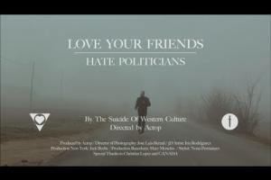 Love Your Friends, Hate Politicians