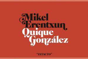 Mikel Erentxun & Quique González - Intacto