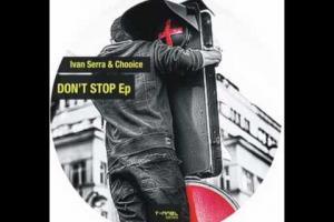 Iván serra & Choice -  Don´t Stop T nnelseries