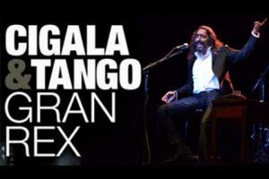 Cigala & Tango - Concierto Teatro Gran Rex de Buenos Aires