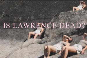 Is Lawrence Dead?