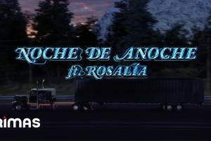 Bad Bunny x Rosalía - La noche de anoche