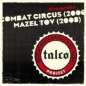 Talco '09 (Combat Circus, Mazel Tov)